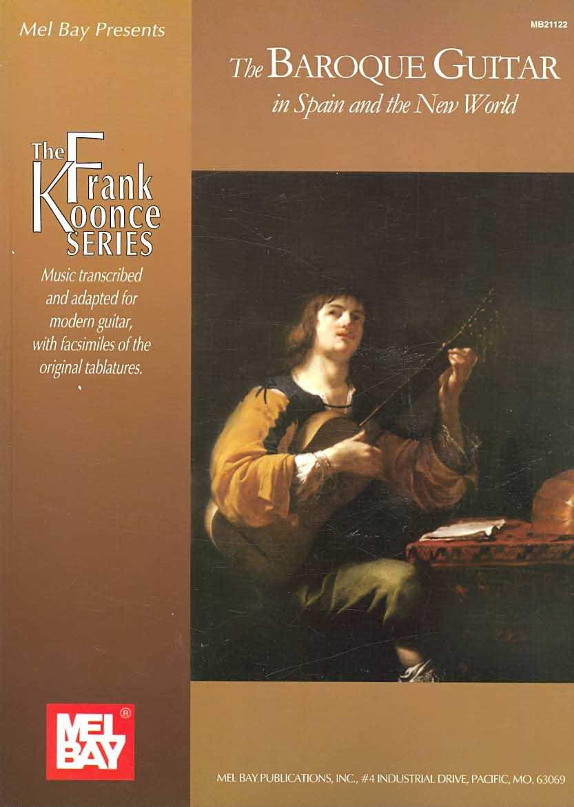 Mel Bay Presents The Baroque Guitar In Spain And The New World By Koonce, Frank